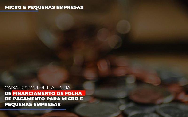 Caixa Disponibiliza Linha De Financiamento Para Folha De Pagamento - Contabilidade em São Paulo   ECONSA Contabilidade e Gestão Empresarial