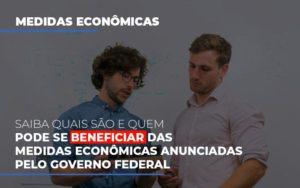 Medidas Economicas Anunciadas Pelo Governo Federal - Contabilidade na Zona Leste - SP | Peluso & Associados