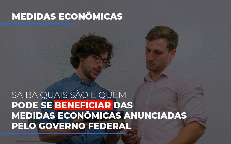 Medidas Economicas Anunciadas Pelo Governo Federal - Contabilidade na Zona Leste - SP   Peluso & Associados
