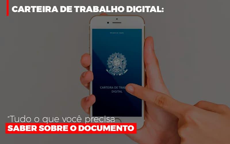 Carteira De Trabalho Digital Tudo O Que Voce Precisa Saber Sobre O Documento - Contabilidade na Zona Leste - SP | Peluso & Associados
