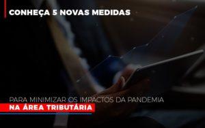 Medidas Para Minimizar Os Impactos Da Pandemia Na Area Tributaria Abrir Empresa Simples - Contabilidade na Zona Leste - SP | Peluso & Associados