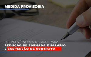 Mp Prevê Novas Regras Para Redução De Jornada E Salário E Suspensão De Contrato - Contabilidade na Zona Leste - SP | Peluso & Associados