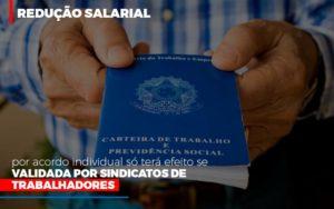 Reducao Salarial Por Acordo Individual So Tera Efeito Se Validada Por Sindicatos De Trabalhadores - Contabilidade na Zona Leste - SP | Peluso & Associados