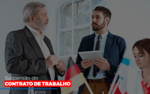 Suspensao De Contrato De Trabalho - Contabilidade na Zona Leste - SP | Peluso & Associados