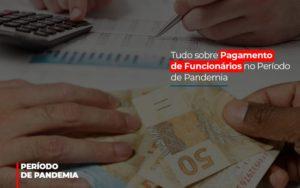 Tudo Sobre Pagamento De Funcionarios No Periodo De Pandemia - Contabilidade na Zona Leste - SP | Peluso & Associados