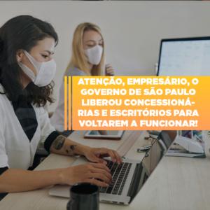 Sp Assina Hoje Autorizacao Para Reabertura De Concessionarias E Escritorios - Contabilidade na Zona Leste - SP | Peluso & Associados
