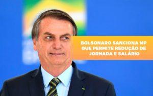 Bolsonaro Sanciona Mp Que Permite Reducao De Jornada E Salario - Contabilidade na Zona Leste - SP | Peluso & Associados