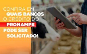 Confira Em Quais Bancos O Credito Pronampe Ja Pode Ser Solicitado - Contabilidade na Zona Leste - SP | Peluso & Associados