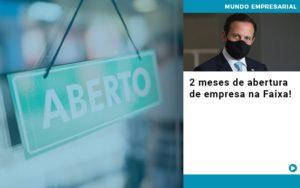 2 Meses De Abertura De Empresa Na Faixa - Contabilidade na Zona Leste - SP | Peluso & Associados