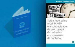 Saiba Tudo Sobre A Lei 14 020 E A Continuidade Da Prorrogacao De Reducoes E Suspensoes De Contrato - Contabilidade na Zona Leste - SP | Peluso & Associados