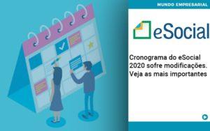 Cronograma Do E Social 2020 Sofre Modificacoes Veja As Mais Importantes - Contabilidade na Zona Leste - SP | Peluso & Associados
