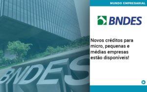 Novos Creditos Para Micro Pequenas E Medias Empresas Estao Disponiveis - Contabilidade na Zona Leste - SP | Peluso & Associados