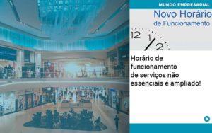 Horario De Funcionamento De Servicos Nao Essenciais E Ampliado - Contabilidade na Zona Leste - SP | Peluso & Associados