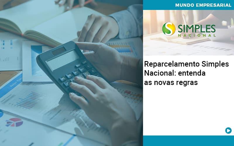 Reparcelamento Simples Nacional Entenda As Novas Regras - Contabilidade na Zona Leste - SP | Peluso & Associados
