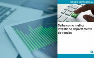 Saiba Como Melhor Investir No Departamento De Vendas - Contabilidade na Zona Leste - SP | Peluso & Associados