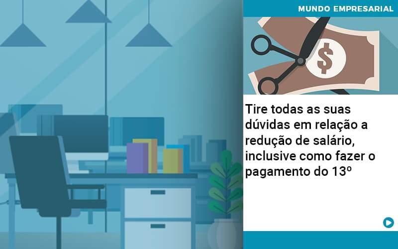 Tire Todas As Suas Duvidas Em Relacao A Reducao De Salario Inclusive Como Fazer O Pagamento Do 13 Abrir Empresa Simples - Contabilidade na Zona Leste - SP | Peluso & Associados