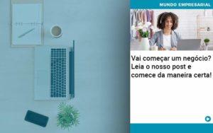 Vai Comecar Um Negocio Leia Nosso Post E Comece Da Maneira Certa Abrir Empresa Simples - Contabilidade na Zona Leste - SP | Peluso & Associados