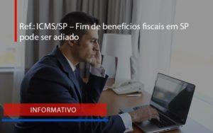 Ref Icmssp – Fim De Benefícios Fiscais Em Sp Pode Ser Adiado (1) Blog Peluso - Contabilidade na Zona Leste - SP | Peluso & Associados