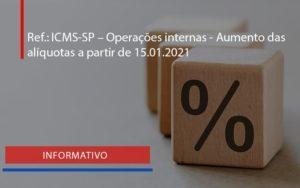 Reficms Sp – Operações Internas Aumento Das Alíquotas A Partir De 15.01.2021 (1) Blog Peluso - Contabilidade na Zona Leste - SP | Peluso & Associados